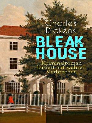 cover image of Bleak House (Kriminalroman basiert auf wahren Verbrechen)
