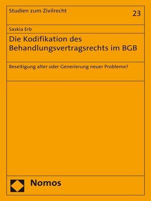 cover image of Die Kodifikation des Behandlungsvertragsrechts im BGB