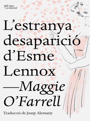 cover image of L'estranya desaparició d'Esme Lennox