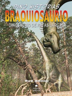 cover image of Braquiosaurio. Dinosaurio de patas largas