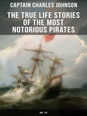 cover image of The True Life Stories of the Most Notorious Pirates (Volume 1&2)