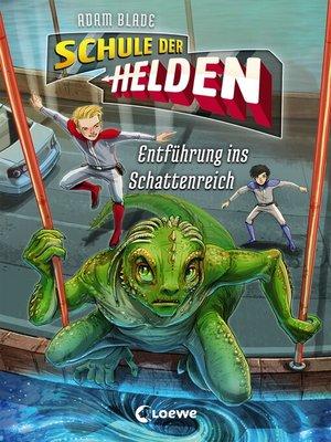 cover image of Schule der Helden 3--Entführung ins Schattenreich