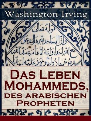 cover image of Das Leben Mohammeds, des arabischen Propheten