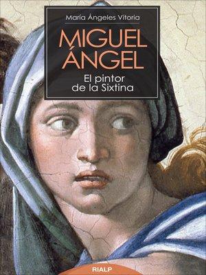 cover image of Miguel Ángel. El pintor de la Sixtina