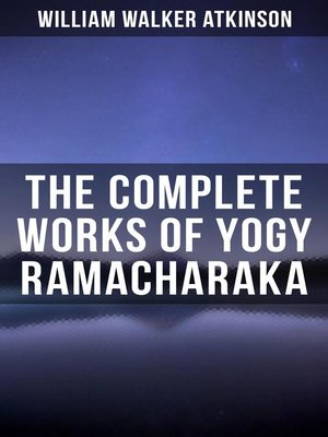 cover image of YOGY RAMACHARAKA--Complete Works