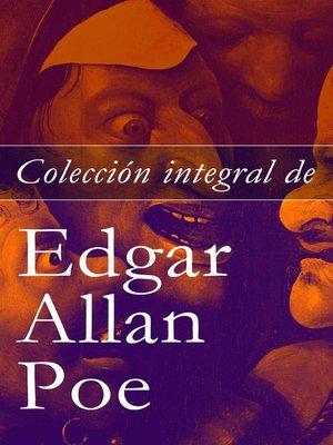 cover image of Colección integral de Edgar Allan Poe