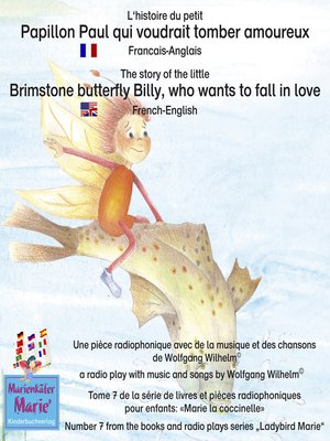 cover image of L'histoire du petit Papillon Paul qui voudrait tomber amoureux. Francais-Anglais / a story of the little brimstone butterfly Billy, who wants to fall in love. French-English