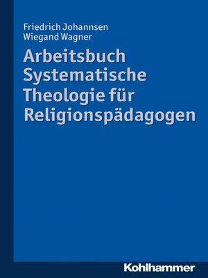 cover image of Arbeitsbuch Systematische Theologie für Religionspädagogen