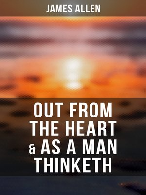 cover image of Out from the Heart & As a Man Thinketh