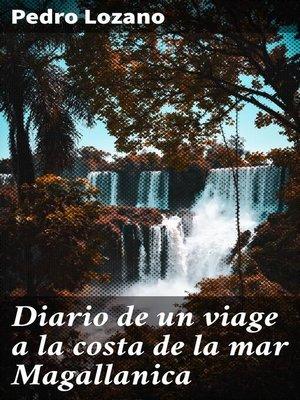 cover image of Diario de un viage a la costa de la mar Magallanica