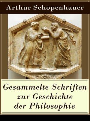cover image of Gesammelte Schriften zur Geschichte der Philosophie