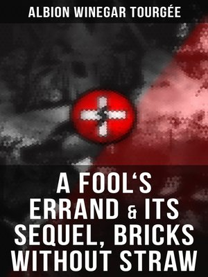cover image of A FOOL'S ERRAND & Its Sequel, Bricks Without Straw