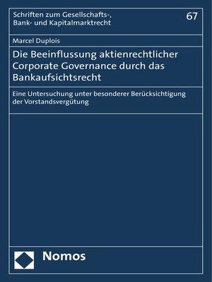 cover image of Die Beeinflussung aktienrechtlicher Corporate Governance durch das Bankaufsichtsrecht