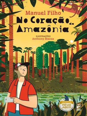 cover image of No coração da Amazônia