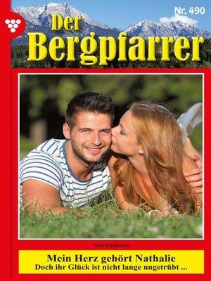 cover image of Der Bergpfarrer (ab 375) 490 – Heimatroman