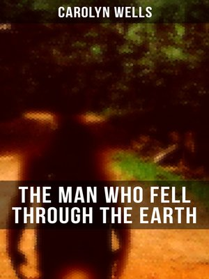 cover image of The Man Who Fell Through the Earth