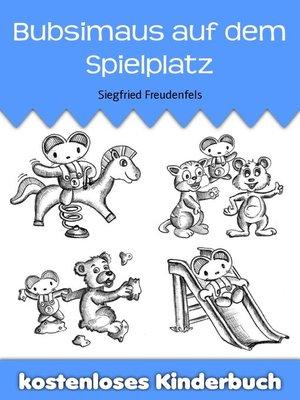 cover image of Bubsimaus auf dem Spielplatz