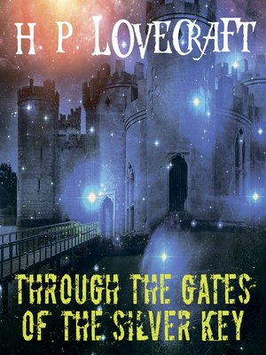 cover image of Through the Gates of the Silver Key (Howard Phillips Lovecraft)