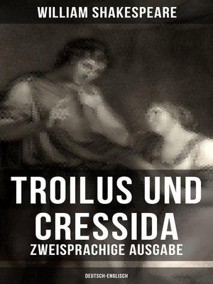 cover image of Troilus und Cressida--Zweisprachige Ausgabe (Deutsch-Englisch)