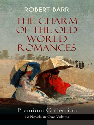 cover image of The Charm of the Old World Romances  – Premium Collection