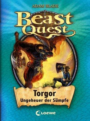 cover image of Beast Quest 13 – Torgor, Ungeheuer der Sümpfe