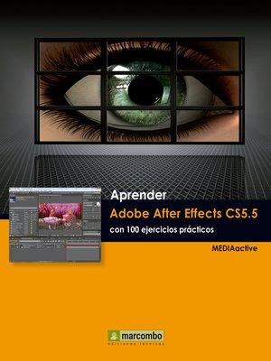 cover image of Aprender Adobe After Effects CS5.5 con 100 ejercicios prácticos