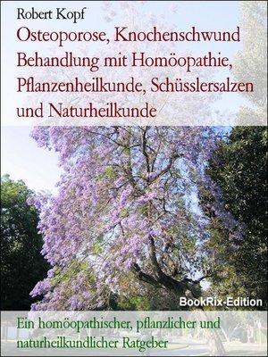 cover image of Osteoporose, Knochenschwund Behandlung mit Homöopathie, Pflanzenheilkunde, Schüsslersalzen und Naturheilkunde
