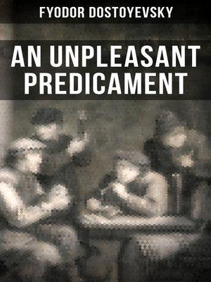 cover image of AN UNPLEASANT PREDICAMENT