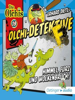 cover image of Olchi-Detektive 19. Himmel, Furz und Wolkenbruch!