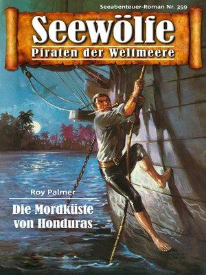cover image of Seewölfe--Piraten der Weltmeere 359