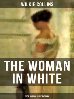 cover image of The Woman in White (With Original Illustrations)