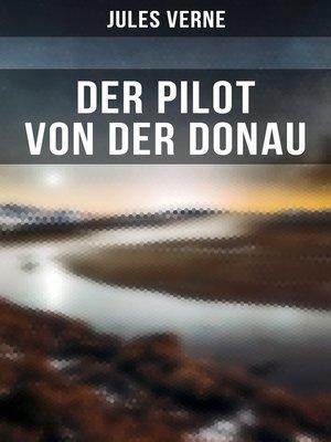 cover image of Der Pilot von der Donau (Vollständige Ausgabe)