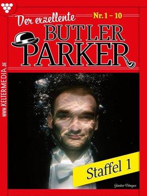 cover image of Der exzellente Butler Parker Staffel 1 – Kriminalroman