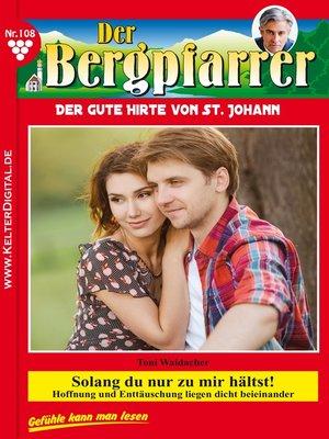 cover image of Der Bergpfarrer 108 – Heimatroman