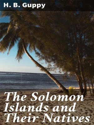 cover image of The Solomon Islands and Their Natives