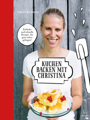 cover image of Kuchen backen mit Christina