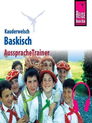 cover image of Reise Know-How Kauderwelsch AusspracheTrainer Baskisch