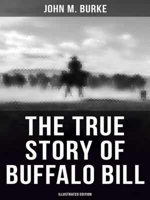 cover image of The True Story of Buffalo Bill (Illustrated Edition)