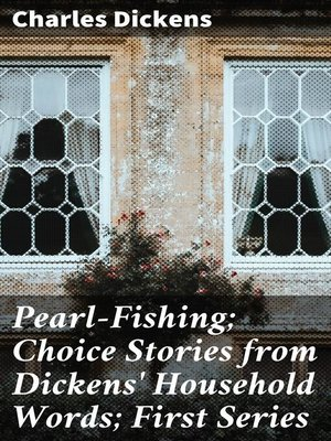 cover image of Pearl-Fishing; Choice Stories from Dickens' Household Words; First Series