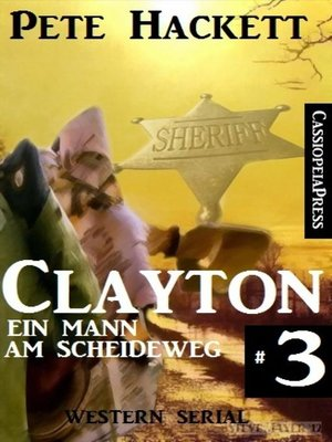 cover image of Clayton--Ein Mann am Scheideweg, Band 3 (Western Serial)