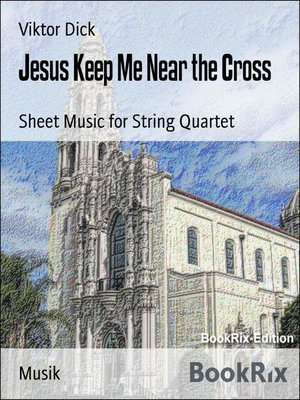 cover image of Jesus Keep Me Near the Cross