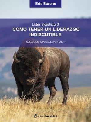 cover image of Cómo tener un liderazgo indiscutible
