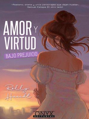 cover image of Amor y virtud bajo prejuicio