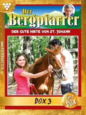 cover image of Der Bergpfarrer Jubiläumsbox 3 – Heimatroman