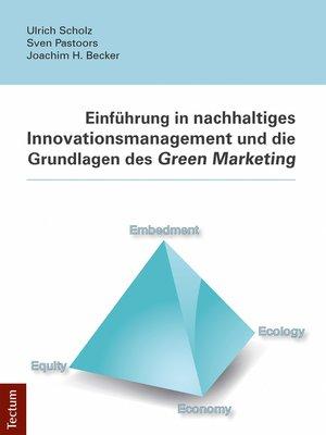 cover image of Einführung in nachhaltiges Innovationsmanagement und die Grundlagen des Green Marketing