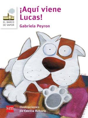 cover image of ¡Aquí viene Lucas!