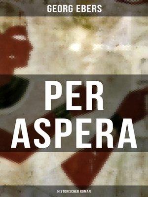 cover image of Per aspera (Historischer Roman)
