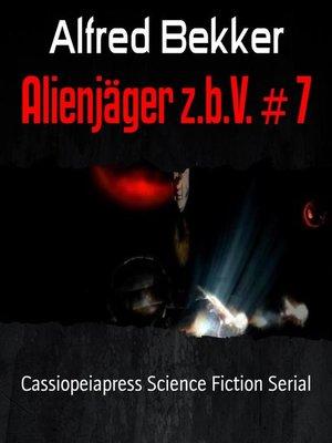 cover image of Alienjäger z.b.V. # 7