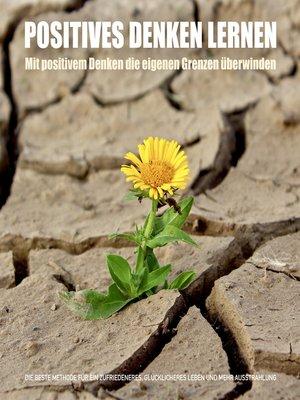 cover image of Positives Denken lernen