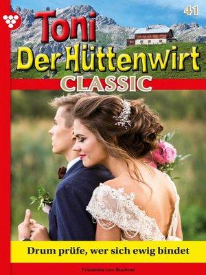 cover image of Toni der Hüttenwirt Classic 41 – Heimatroman